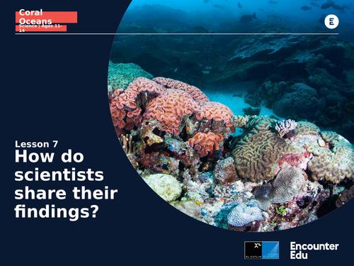 Coral Oceans: KS3: Sharing scientific findings