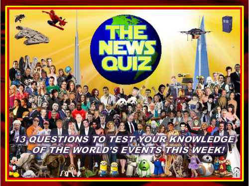 CURRENT WEEK The News Quiz 9th -16th September 2019 Form Tutor Time Current Affairs