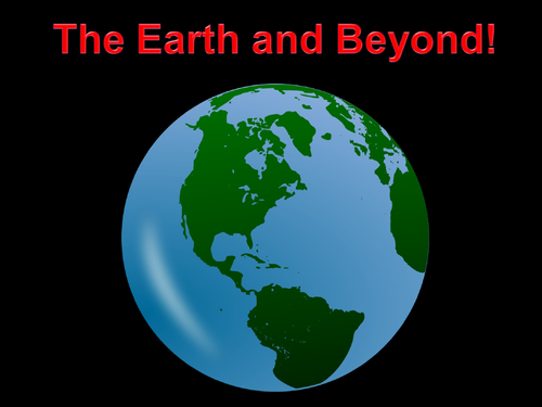 *The Earth and Beyond!* ANIMATED PowerPoint presentation - rock types, greenhouse effect, plates etc