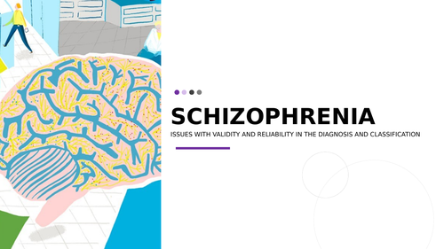 AQA Psychology Schizophrenia - Issues with validity & reliability in diagnosis/classification (AO3)