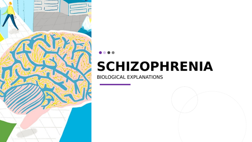 AQA Psychology Schizophrenia - Biological explanations (AO1)