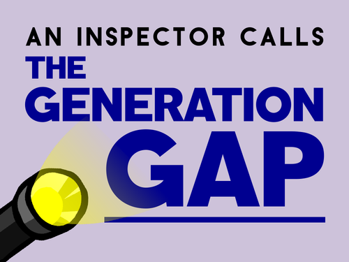 An Inspector Calls: The Generation Gap