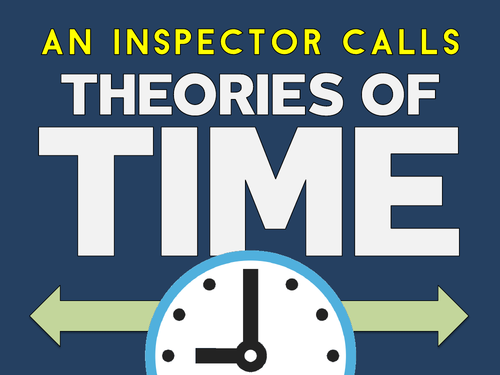 An Inspector Calls: Theories of Time