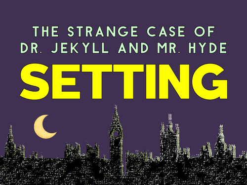 Jekyll and Hyde: Setting