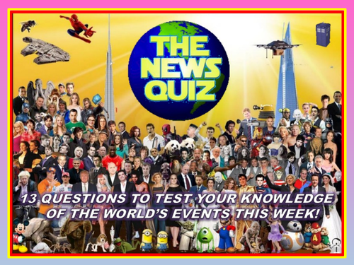 CURRENT WEEK The News Quiz 16th - 23rd September 2019 Form Tutor Time Current Affairs