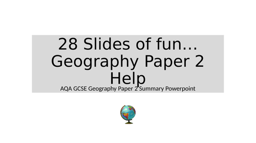AQA Geography Paper 2 Summary PPT