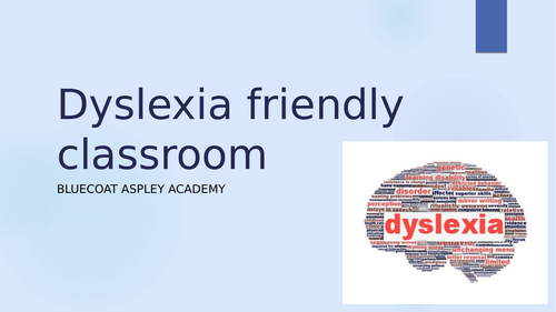 Dyslexia friendly classroom ppt for teachers