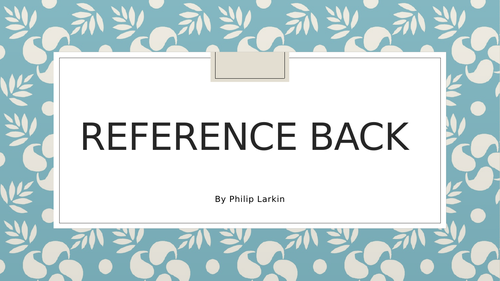 Reference Back - Philip Larkin - Annotated