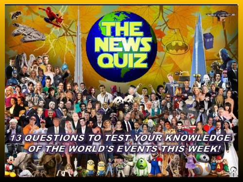 The News Quiz 30th September - 7th October 2019 Form Tutor Time Current Affairs
