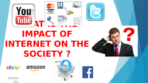 The Impact of internet on the society