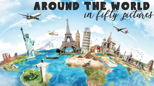 Around the World in 50 Pictures FORM TIME GEOGRAPHY QUIZ