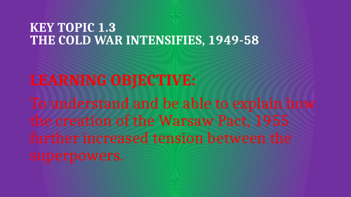 The Cold War intensifies, 1949-58 - 3 lessons