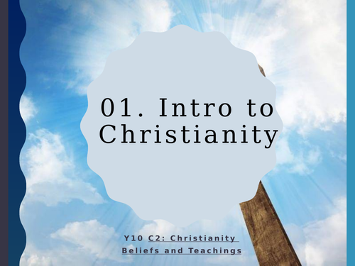 WJEC Eduqas GCSE RS C2 Christianity Beliefs and Teachings: 01. Introduction