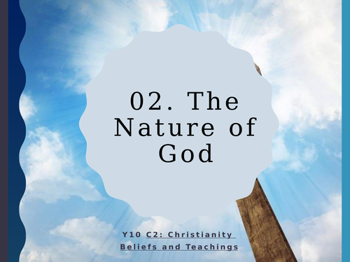 WJEC Eduqas GCSE RS C2 Christianity Beliefs and Teachings: 02. The Nature of God