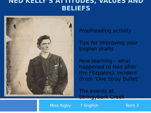 Ned Kelly English Unit - Was Ned a Hero or a Villain? - Focusing on events from Chapter 4 of Black