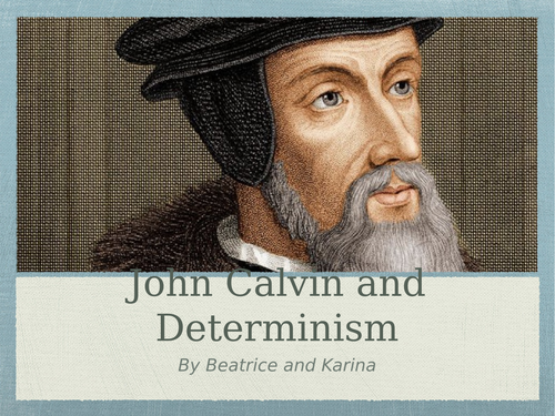 Calvin and Determinism Powerpoint