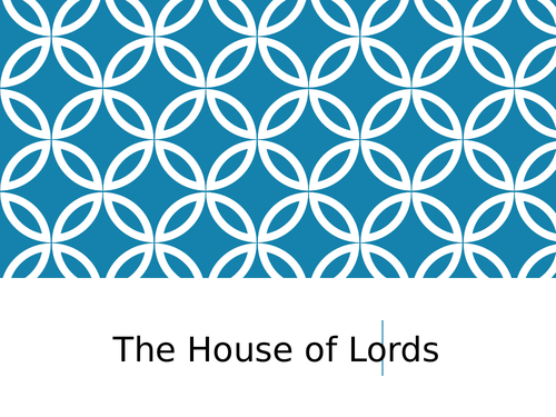 Presentation on House of Lords (A Level OCR Government & Politics)