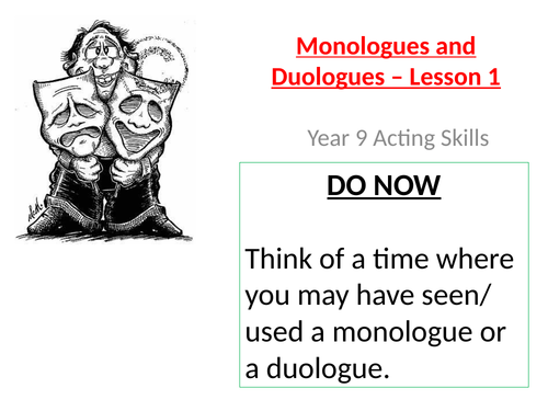 Monologues and Duologues