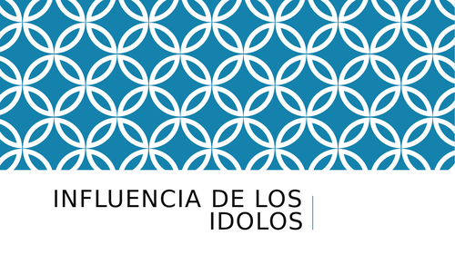Influencia de los idolos - Influence of idols