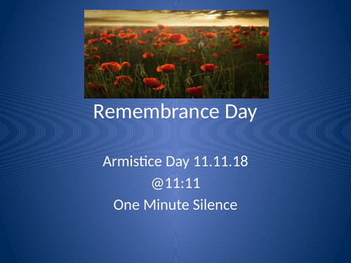 Remembrance Day PPT inc. 1 minute silence