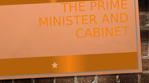 The cabinet and the Prime Minister