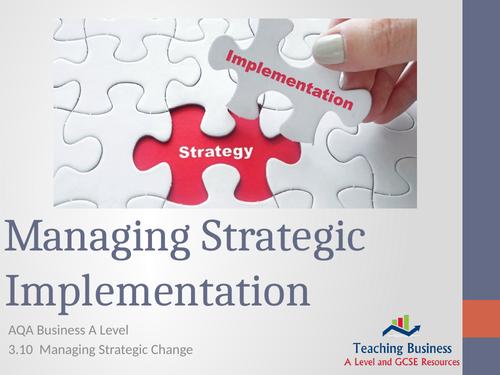 AQA Business - Managing Strategic Implementation