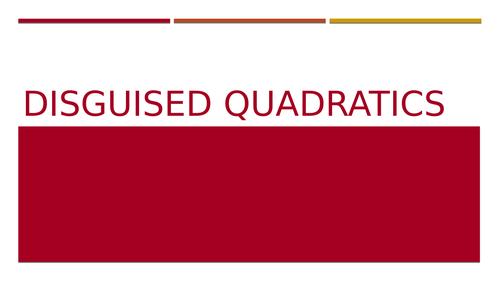 Disguised Quadratics