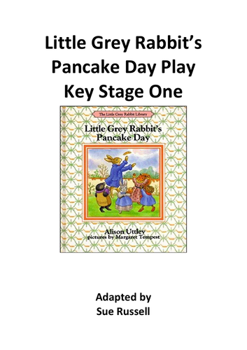 Little Grey Rabbit's Pancake Day Key Stage I (5 – 7-year olds)
