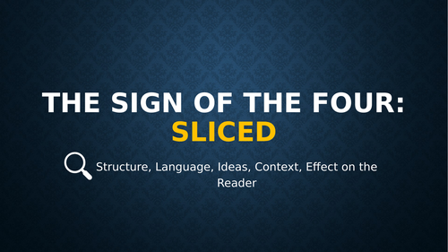 Sign of the Four: SLICED, Powerpoint