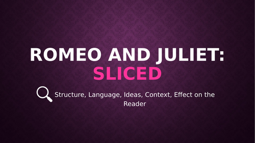Romeo and Juliet: SLICED, Powerpoint