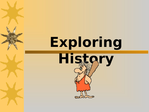 People who explore the past - PowerPoint