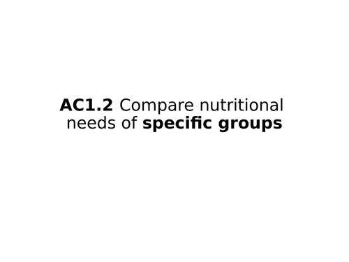 WJEC Hospitality and Catering - AC1.2 Nutritional needs of specific groups