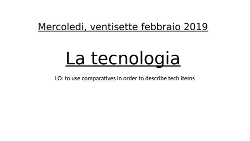 La tecnologia - technology and comparatives