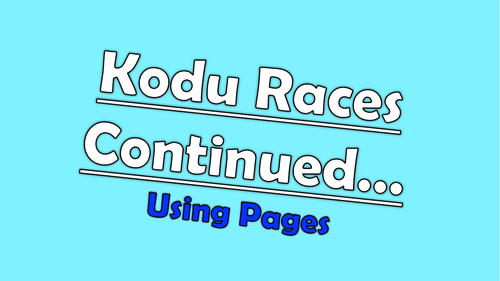 Kodu  Games Lab - Racing  Game Continued...  (using pages)