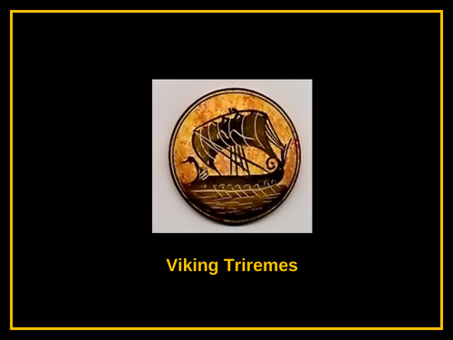 Viking Triremes - PowerPoint