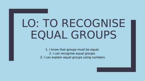 Recognise Equal Groups (Year 2- White Rose Maths)