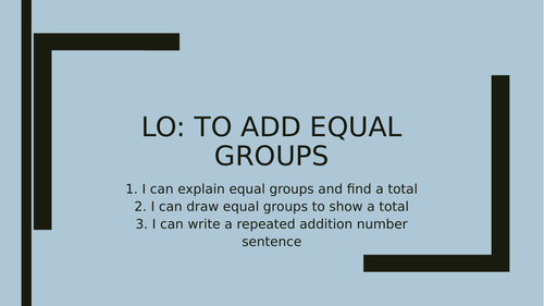 Add Equal Groups (Year 2- White Rose)