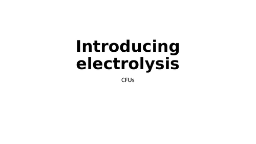 Electrolysis check for understanding (CFU) questions