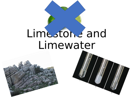 Limestone and Limewater Whole Lesson KS3 - worksheets, powerpoint and practical