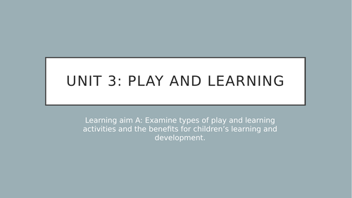 Play and Learning - Learning aim A Powerpoint