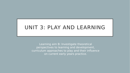 Play and Learning; Learning aim B