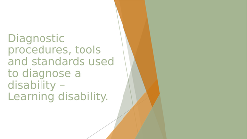 Unit 12 - Diagnostic procedures and tools used to diagnose a disabililty