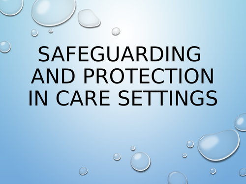 Safeguarding and protection in Care settings