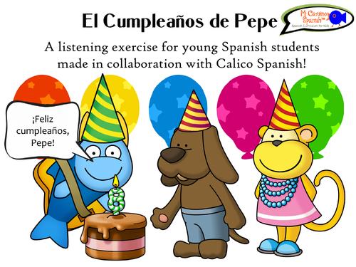 "Listening exercise for Spanish students! ""El Cumpleaños de Pepe"""