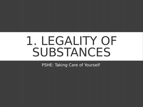 PSHE Substance Abuse - The legality of substances (KS3 KS4)