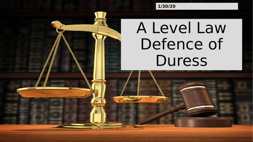 OCR A Level Law defence of Duress ppt