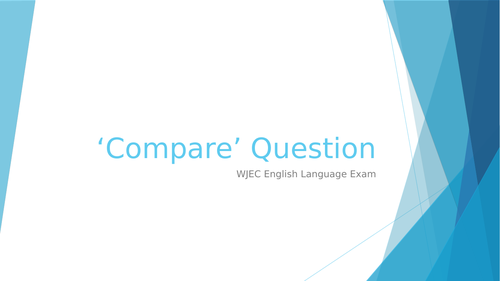 Compare question WJEC English Language exam revision
