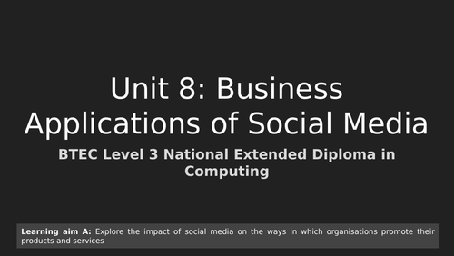 BTEC Level 3  Unit 8: Business and Social Media Learning Aim A  Complete
