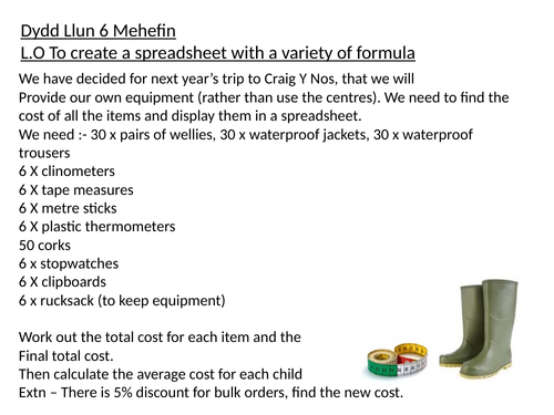 To create a spreadsheet with a variety of formula Year 5 / 6