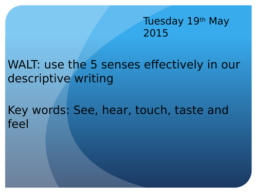 Use the 5 senses effectively in descriptive writing